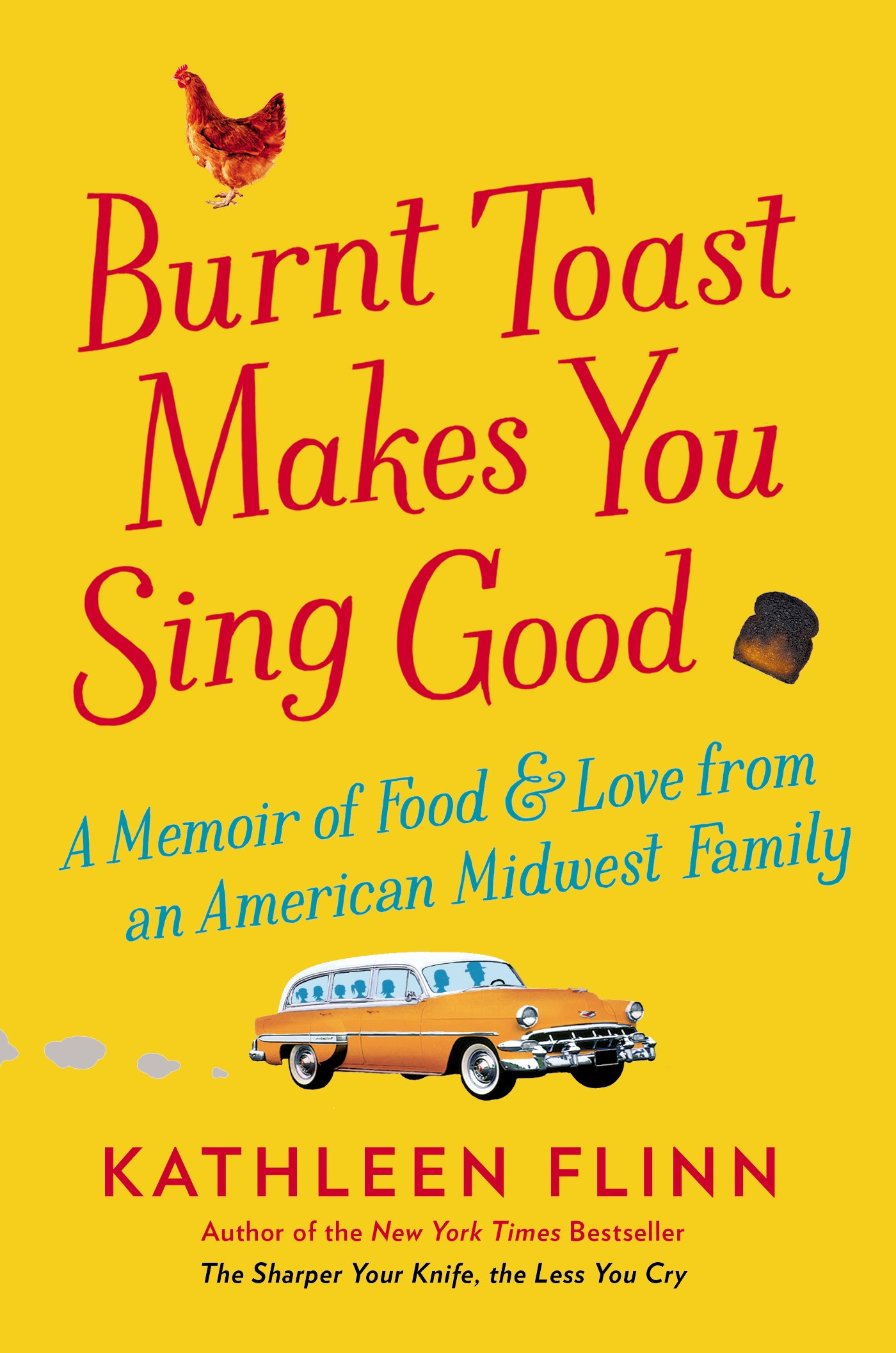burnt toast makes you sing good by kathleen flinn giveaway the naptime chef. Black Bedroom Furniture Sets. Home Design Ideas