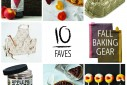 10 Faves: Fall Baking Gear | The Naptime Chef