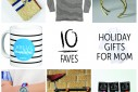 10 Faves: Holiday Gifts for Mom 2015