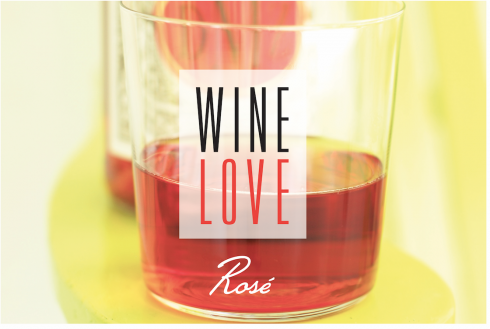Wine Love: Rosé | The Naptime Chef